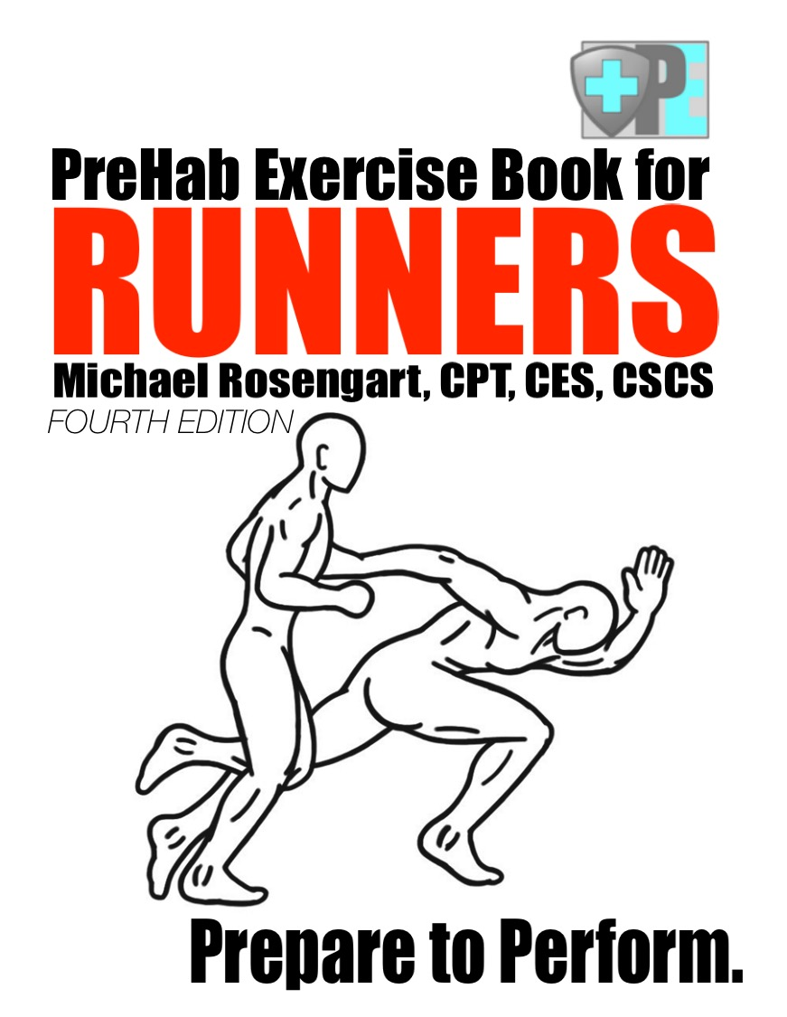PreHab Exercise Book for Runners - Fourth Edition by Michael Rosengart , CPT, CES, CSCS