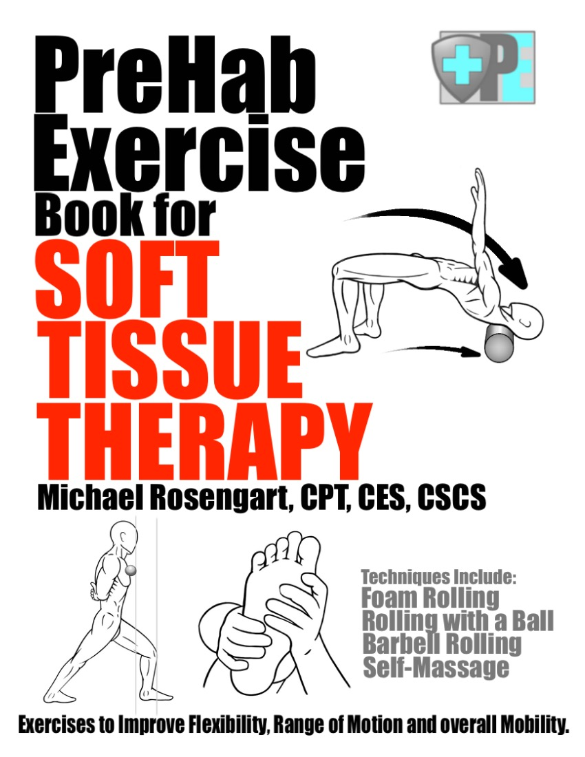 PreHab Exercise Book for Soft Tissue Therapy by Michael Rosengart , CPT, CES, CSCS