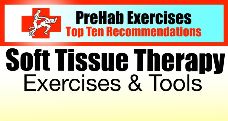 Top Ten Recommendations for Soft Tissue Therapy Exercises and Tools