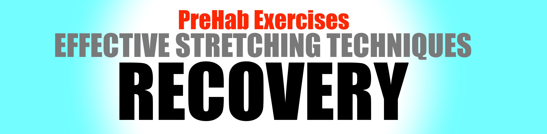 PreHab Exercises - Effective Stretching for Recovery