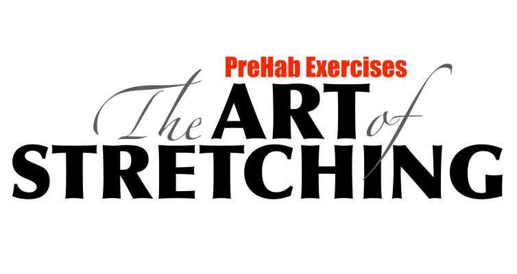 PreHab Exercises - The Art of Stretching